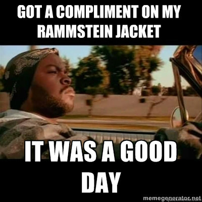 Got a compliment on my rammstein jacket - Got a compliment on my rammstein jacket  ICECUBE