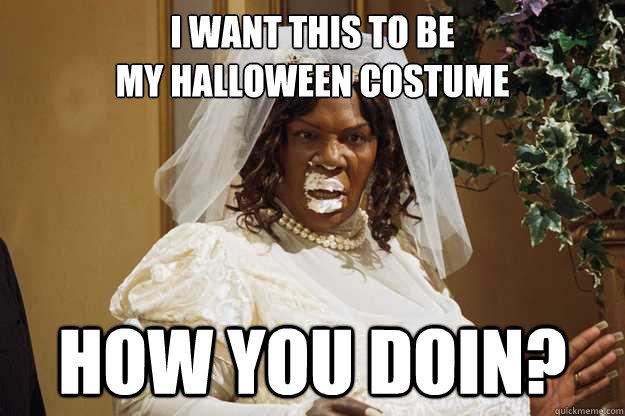 I want this to be my halloween costume How you doin? - rasputia ...