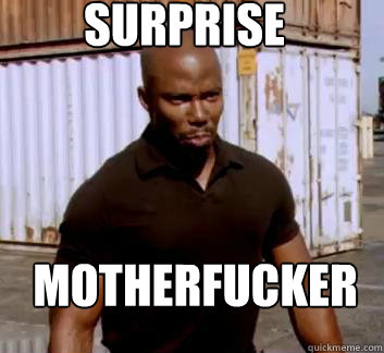 Surprise Motherfucker  Surprise Doakes