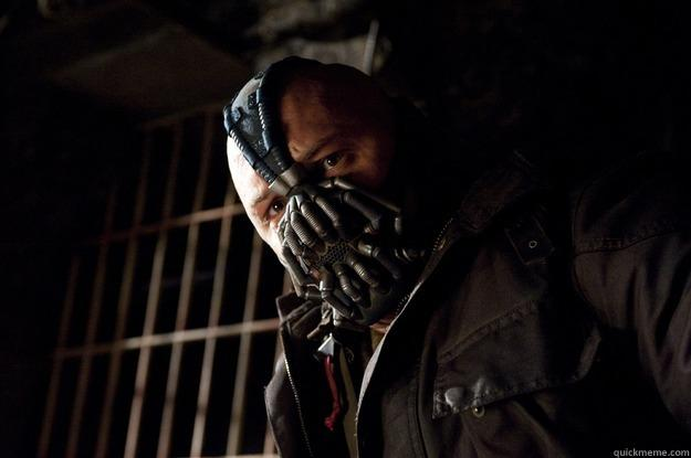YOU MERELY ADOPTED THE EXAM STRUGGLES I WAS BORN IN IT, MOLDED BY IT. I DIDN'T REMEMBER WHAT IS SLEEP UNTIL I WAS A MAN Angry Bane