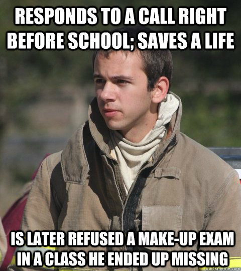 responds to a call right before school; saves a life is later refused a make-up exam in a class he ended up missing