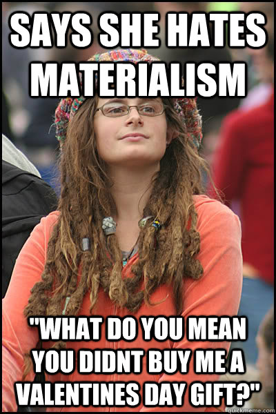 Says she Hates Materialism