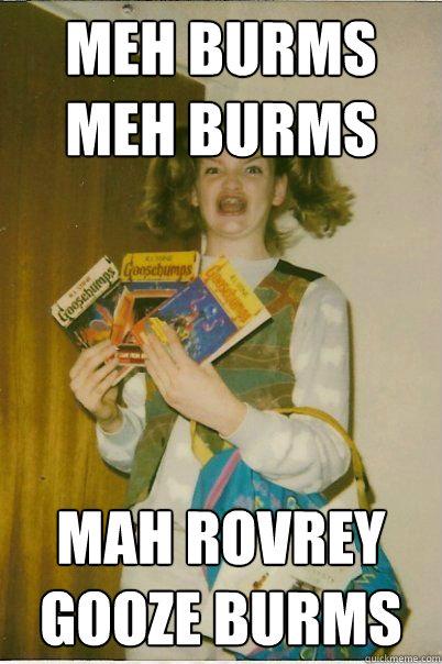 Meh burms meh burms mah rovrey gooze burms - Meh burms meh burms mah rovrey gooze burms  BERKS