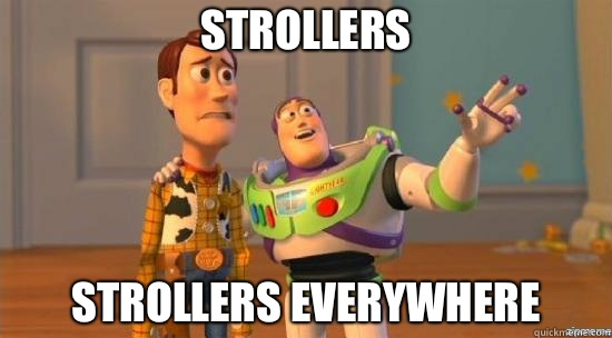 Strollers Strollers Everywhere - Strollers Strollers Everywhere  Camel toes everywhere