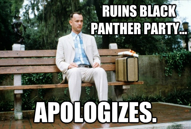 ruins black panther party... apologizes.