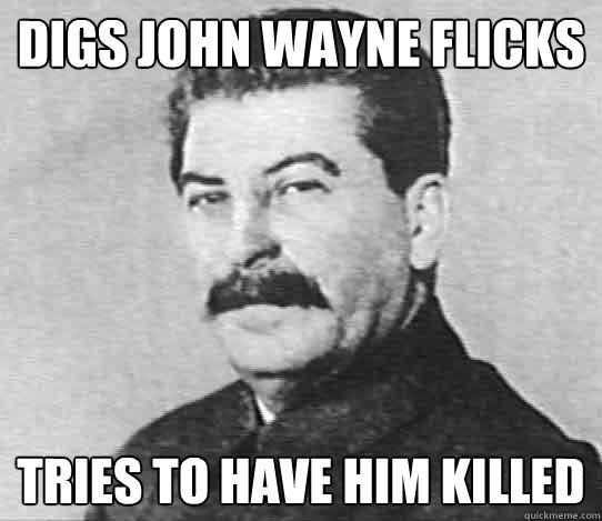 Digs John Wayne Flicks Tries to have him killed - Digs John Wayne Flicks Tries to have him killed  scumbag stalin