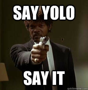 say yolo say it