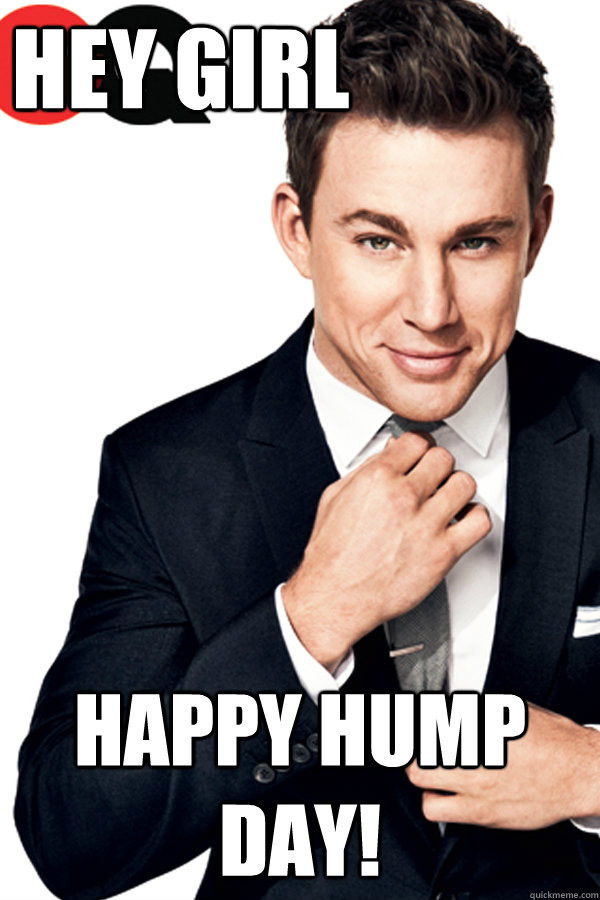 Hey Girl Happy Hump Day!