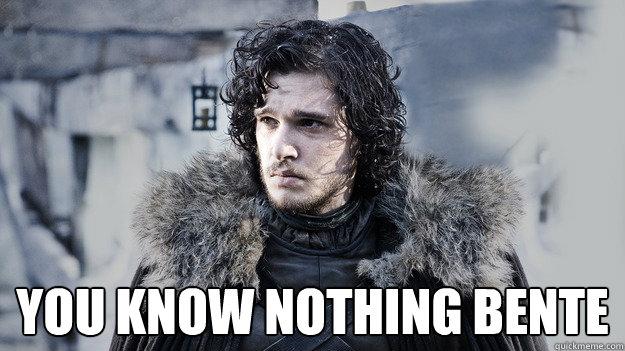 You know nothing Bente -  You know nothing Bente  socially awkward jon snow