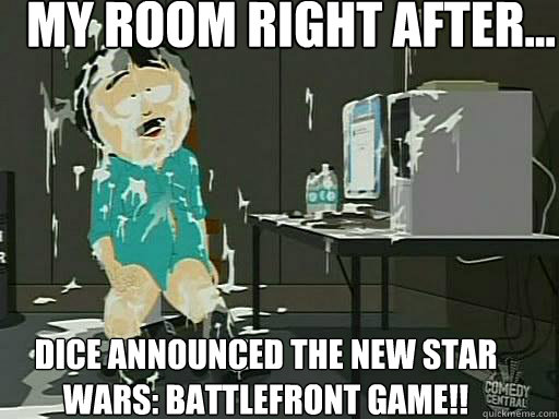My Room right after... Dice announced the new Star wars: Battlefront game!!