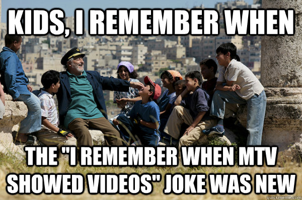 Kids, I remember When the