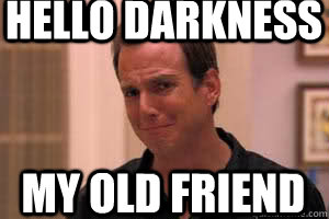 hello darkness my old friend - hello darkness my old friend  Crying Gob