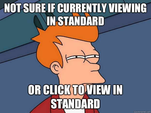 Not sure if currently viewing in standard Or click to view in standard - Not sure if currently viewing in standard Or click to view in standard  Skeptical fry