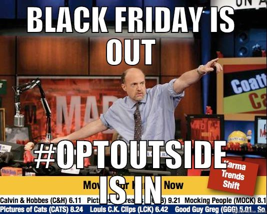 BLACK FRIDAY IS OUT #OPTOUTSIDE IS IN Mad Karma with Jim Cramer