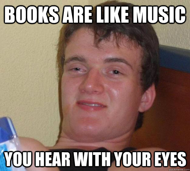 Books are like music You hear with your eyes - Books are like music You hear with your eyes  10 Guy