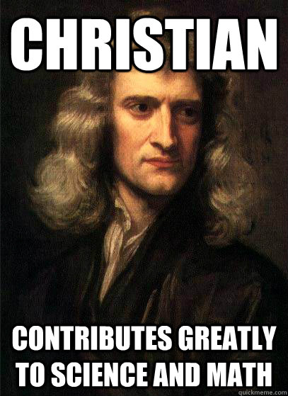 christian contributes greatly to science AND MATH - christian contributes greatly to science AND MATH  Sir Isaac Newton