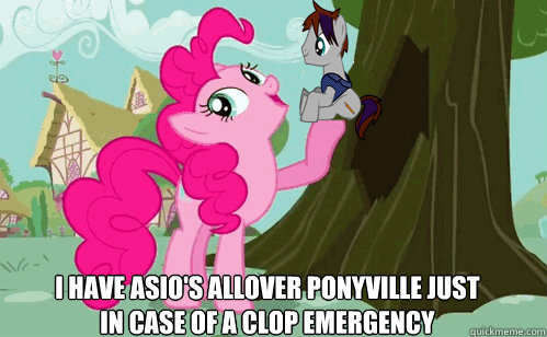 I have Asio's allover ponyville just in case of a clop emergency - I have Asio's allover ponyville just in case of a clop emergency  Clop emergency