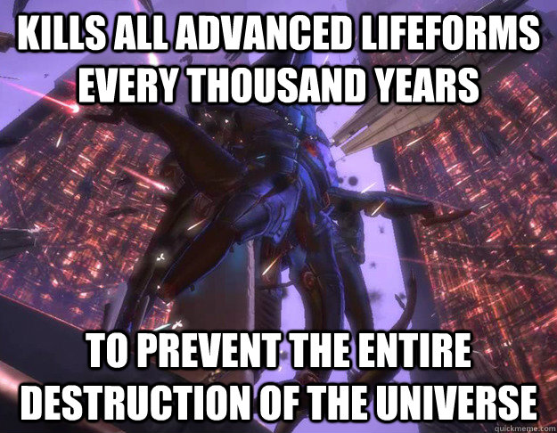 Kills all advanced lifeforms every thousand years To prevent the entire destruction of the universe