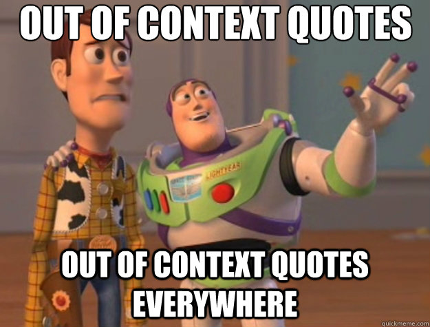 Out of context quotes out of context quotes everywhere - Out of context quotes out of context quotes everywhere  Toy Story