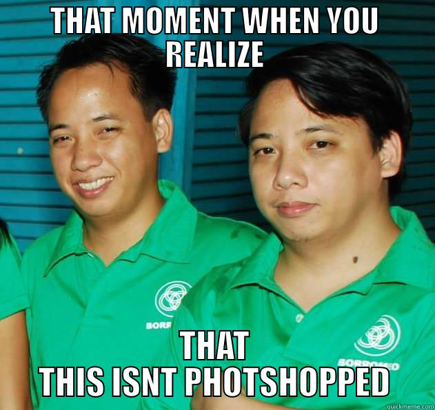 TWIN MEME - THAT MOMENT WHEN YOU REALIZE THAT THIS ISNT PHOTSHOPPED Misc