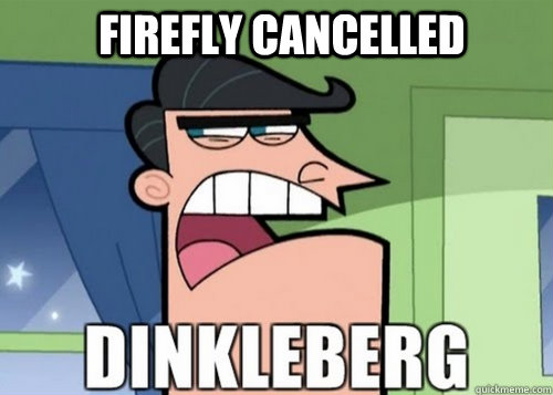 Firefly cancelled