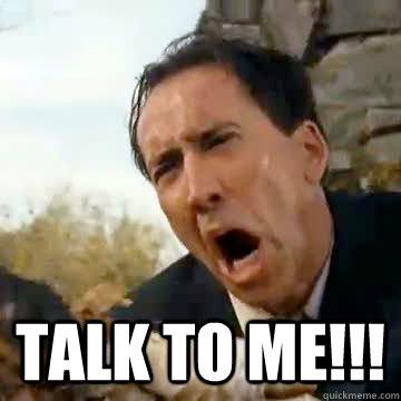 TALK TO ME!!! -  TALK TO ME!!!  Nicolas Cage