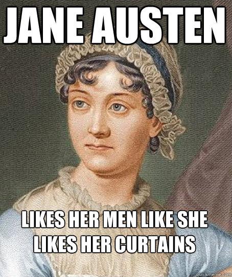 Jane Austen likes her men like she likes her curtains