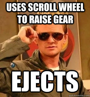 uses scroll wheel to raise gear ejects