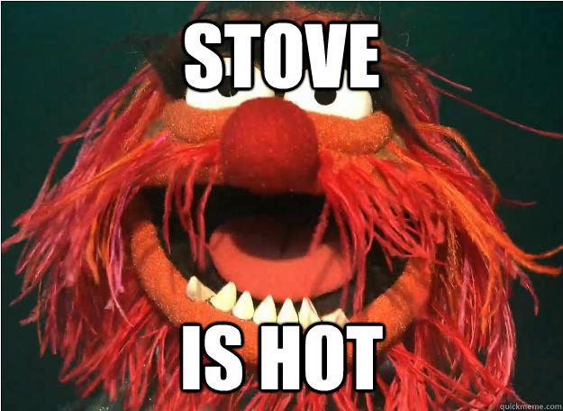 Stove is hot
