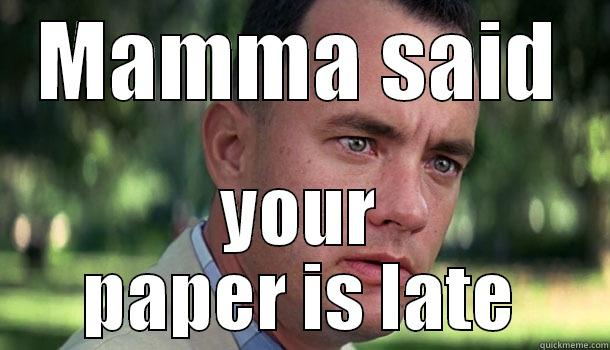 Mamma said your paper is late - MAMMA SAID YOUR PAPER IS LATE Offensive Forrest Gump