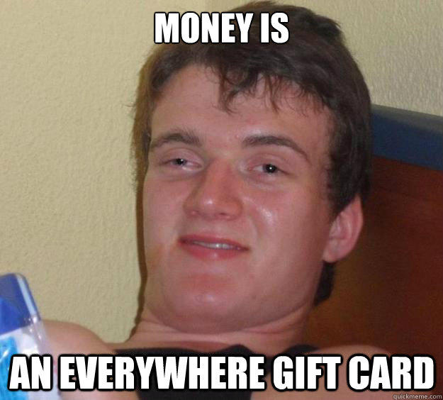 money is an everywhere gift card  10 Guy