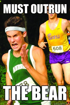 Must outrun the bear - Must outrun the bear  Intense Cross Country Kid
