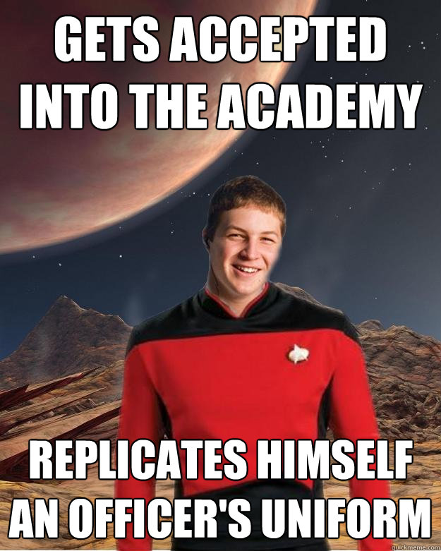 gets accepted into the academy replicates himself an officer's uniform - gets accepted into the academy replicates himself an officer's uniform  Starfleet Academy Freshman