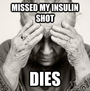 Missed my Insulin shot DIES