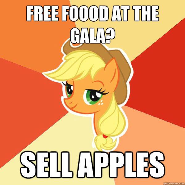 Free Foood at the Gala? Sell Apples - Free Foood at the Gala? Sell Apples  Applejack