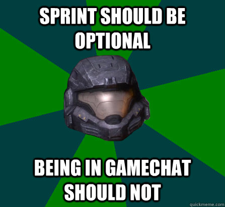 Sprint should be optional Being in gamechat should not