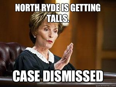 North ryde is getting talls. case dismissed