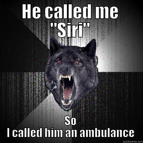 HE CALLED ME