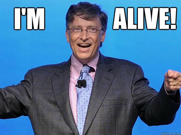 I'm Alive!  Bill gates win