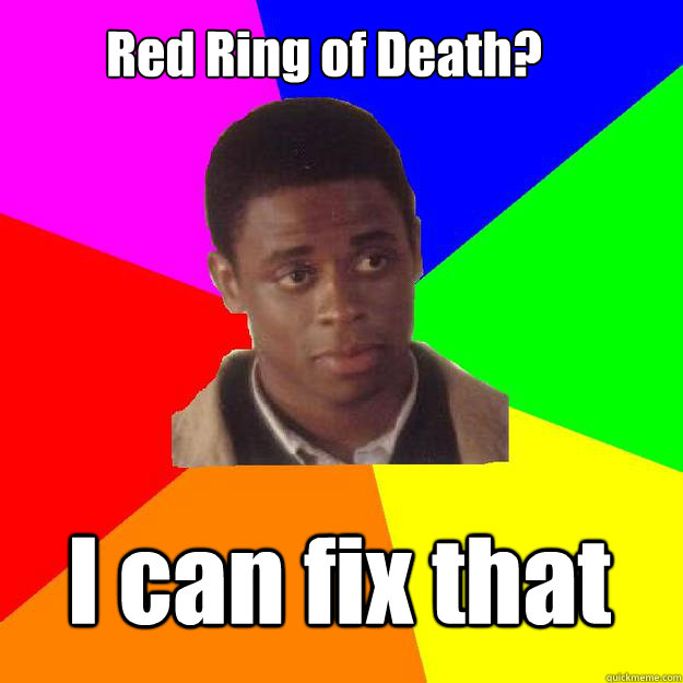 Red Ring of Death? I can fix that  Sam the Onion Man