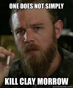 One Does Not Simply Kill Clay Morrow Opie Does Not Simply