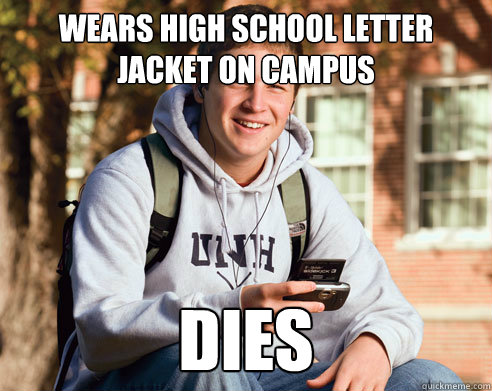 Wears high school letter jacket on campus dies - Wears high school letter jacket on campus dies  College Freshman