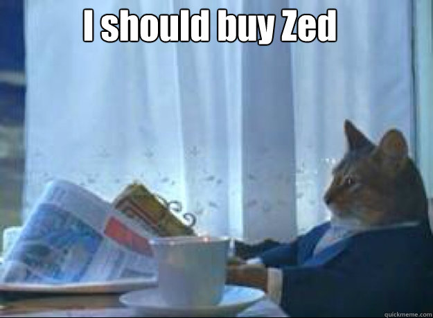 I should buy Zed