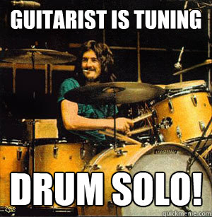 Guitarist is tuning Drum Solo! - Guitarist is tuning Drum Solo!  Scumbag Drummer