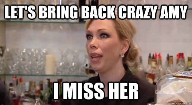Let's bring back crazy amy I miss her - Let's bring back crazy amy I miss her  Misc