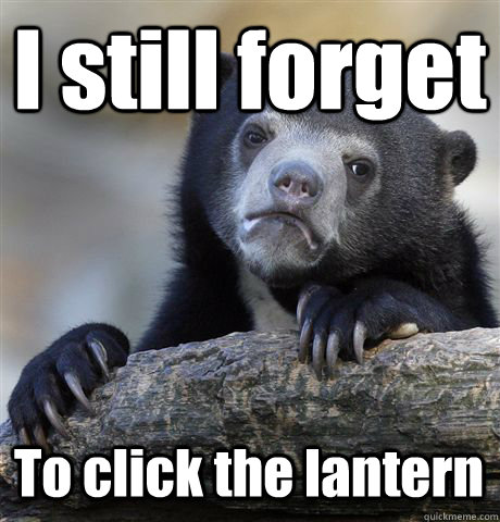 I still forget To click the lantern - I still forget To click the lantern  Misc