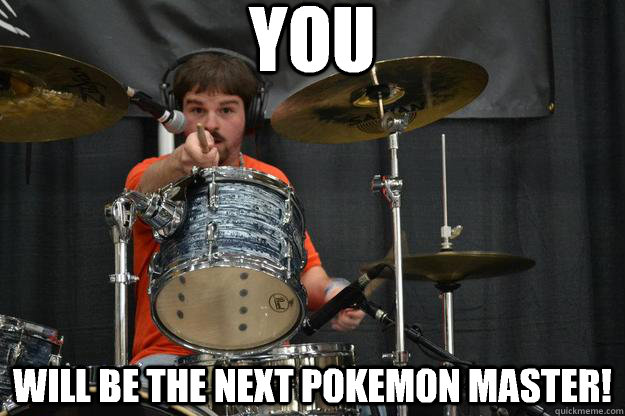 YOU Will be the next Pokemon Master!  Encouraging Kevin