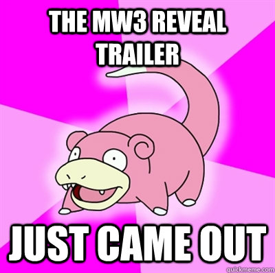 The MW3 Reveal Trailer Just came out