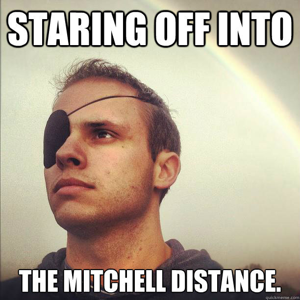 Staring off into  The Mitchell distance.