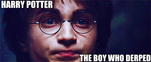 Harry Potter The boy who derped